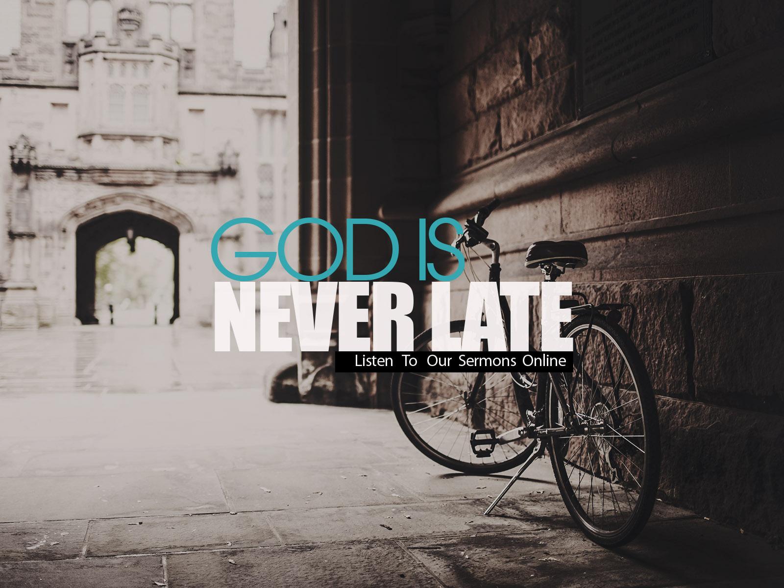 Gods-Not-Late